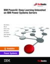 IBM PowerAI Deep Learning Unleashed On IBM Power Systems Servers