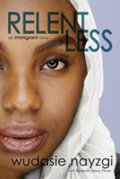 Wudasie Nayzgi & Kenneth James Howe - Relentless - An Immigrant Story artwork