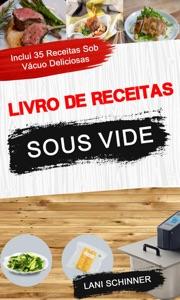 Livro de receitas: Sous Vide: inclui 35 receitas sob vácuo deliciosas Book Cover