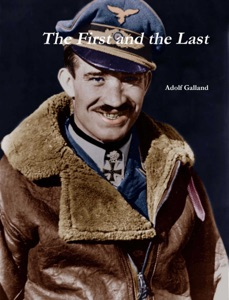 The First and The Last da Adolf Galland