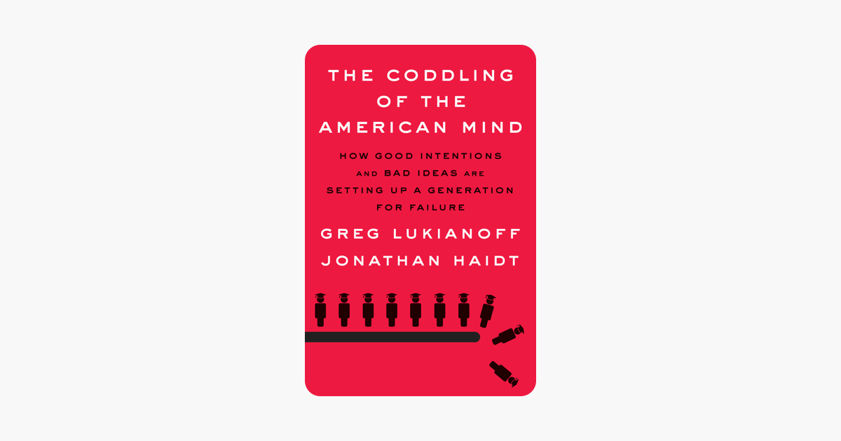 The Coddling of the American Mind - Greg Lukianoff & Jonathan Haidt