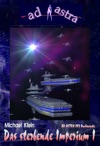 AD ASTRA 002 Buchausgabe Das Sterbende Imperium I
