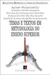 Temas E Textos Em Metodologia Do Ensino Superior