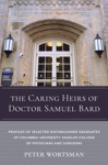 The Caring Heirs Of Doctor Samuel Bard
