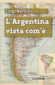 L'Argentina vista com'è Copertina del libro