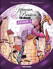 AMOUR, PASSION ET CX DIESEL SAISON 3
