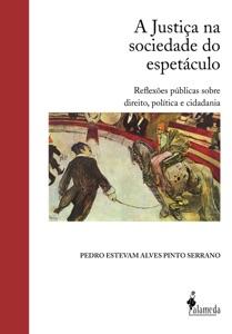 A Justiça na sociedade do espetáculo Book Cover