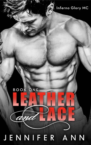 Leather and Lace - Book 1 - Jennifer Ann - Jennifer Ann