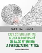 Caos, Sistemi e Frattali. Gestire la complessità del calcio attraverso la Periodizzazione Tattica