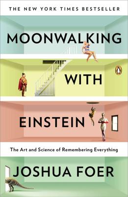 Moonwalking with Einstein - Joshua Foer book