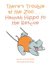 There'S Trouble At The Zoo . . . Hannah Hippo To The Rescue