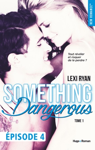 Reckless & Real Something Dangerous Episode 4 - Tome 1 PDF Download