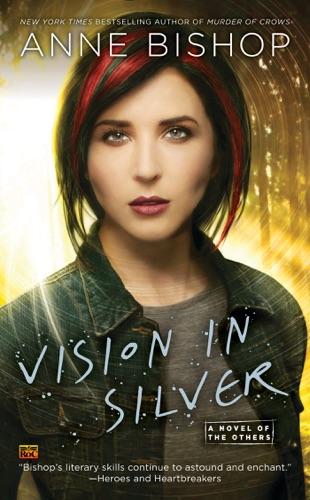 Anne Bishop - Vision In Silver