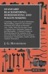 Standard Blacksmithing Horseshoeing And Wagon Making