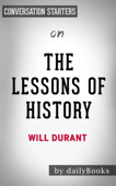 The Lessons of History: by Will Durant  Conversation Starters