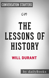 The Lessons of History: by Will Durant Conversation Starters book