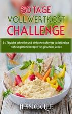 30 Tage Vollwertkost Challenge Von Jessica Lee In Apple Books