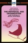 Chris Argyriss Integrating The Individual And The Organization