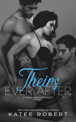 Katee Robert - Theirs Ever After