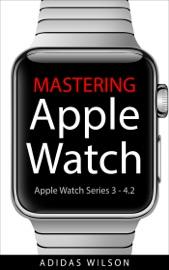 Mastering Apple Watch - Apple Watch Series 3 - 4.2
