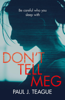 Paul J. Teague - Don't Tell Meg artwork