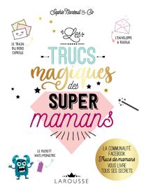 Les Trucs magiques des super mamans
