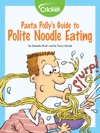 Pasta Pollys Guide To Polite Noodle Eating