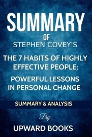 The 7 Habits Of Highly Effective People Powerful Lessons In Personal Change Summary Analysis