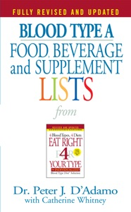 Blood Type A  Food, Beverage and Supplement Lists Book Cover