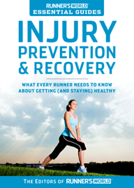 Runner's World Essential Guides: Injury Prevention & Recovery