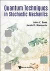 Quantum Techniques In Stochastic Mechanics