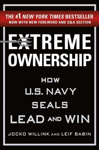 Extreme Ownership - Jocko Willink & Leif Babin