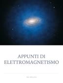 APPUNTI DI ELETTROMAGNETISMO