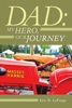 Dad: My Hero, Our Journey