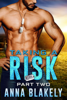 Taking a Risk, Part Two - Anna Blakely