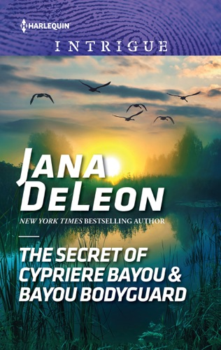 Jana DeLeon - The Secret of Cypriere Bayou & Bayou Bodyguard