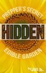Hidden Preppers Secret Edible Garden