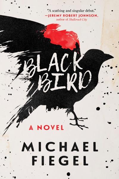 Blackbird - Michael Fiegel book cover