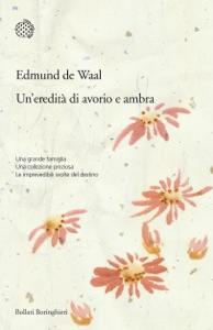 Un'eredità di avorio e ambra da Edmund de Waal
