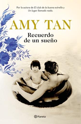 Recuerdo de un sueño - Amy Tan