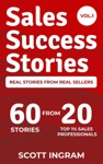 Sales Success Stories - 60 Stories From 20 Top 1 Sales Professionals