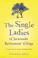 Joanna Nell - The Single Ladies of Jacaranda Retirement Village artwork