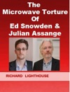 The Microwave Torture Of Ed Snowden  Julian Assange