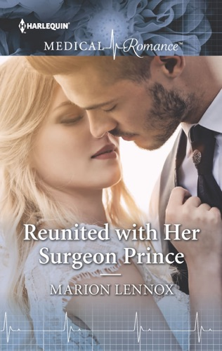 Marion Lennox - Reunited with Her Surgeon Prince