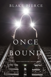 Once Bound (A Riley Paige Mystery—Book 12) book
