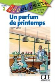 UN PARFUM DE PRINTEMPS -NIVEAU 2 - LECTURE DéCOUVERTE - EBOOK