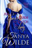An Earl's Guide To Catch A Lady