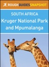 Kruger National Park And Mpumalanga Rough Guides Snapshot South Africa