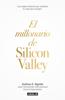 El millonario de Silicon Valley - Joshua A. Aguilar