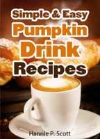 Simple and Easy Pumpkin Drink Recipes